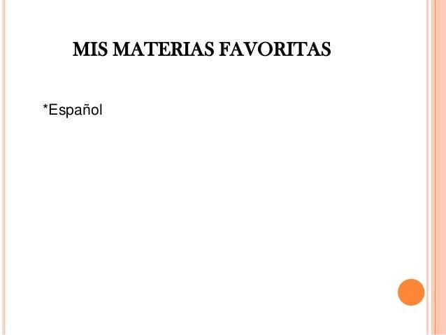 MIS MATERIAS FAVORITAS *Español
