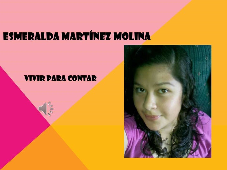 ESMERALDA MARTÍNEZ MOLINA   Vivir para contar