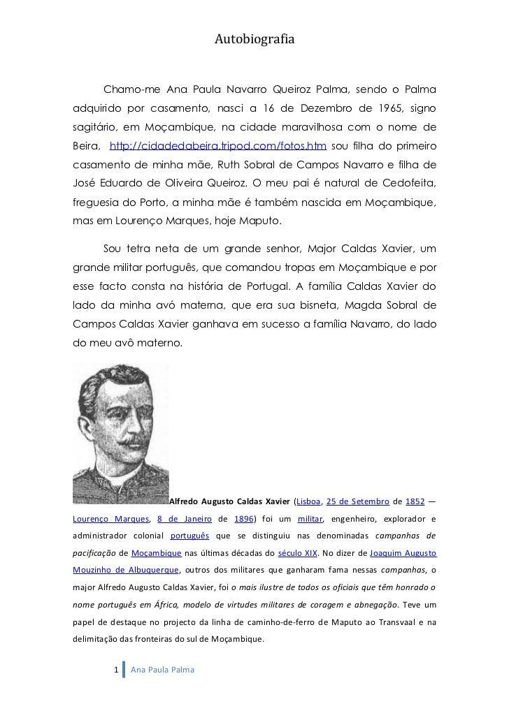 Autobiografia          Chamo-me Ana Paula Navarro Queiroz Palma, sendo o Palma adquirido por casamento, nasci a 16 de Deze...