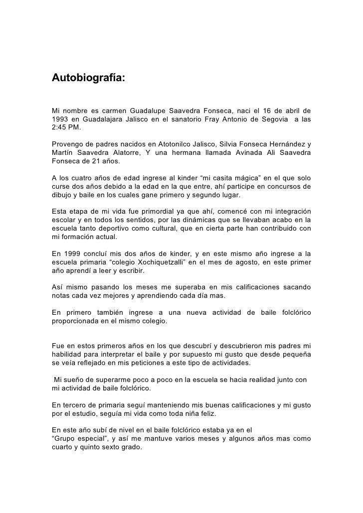Autobiografía:  Mi nombre es carmen Guadalupe Saavedra Fonseca, naci el 16 de abril de 1993 en Guadalajara Jalisco en el s...
