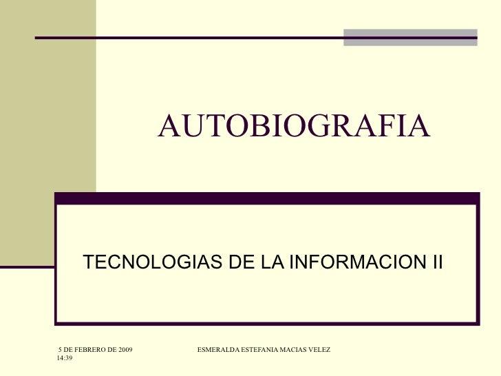 AUTOBIOGRAFIA TECNOLOGIAS DE LA INFORMACION II