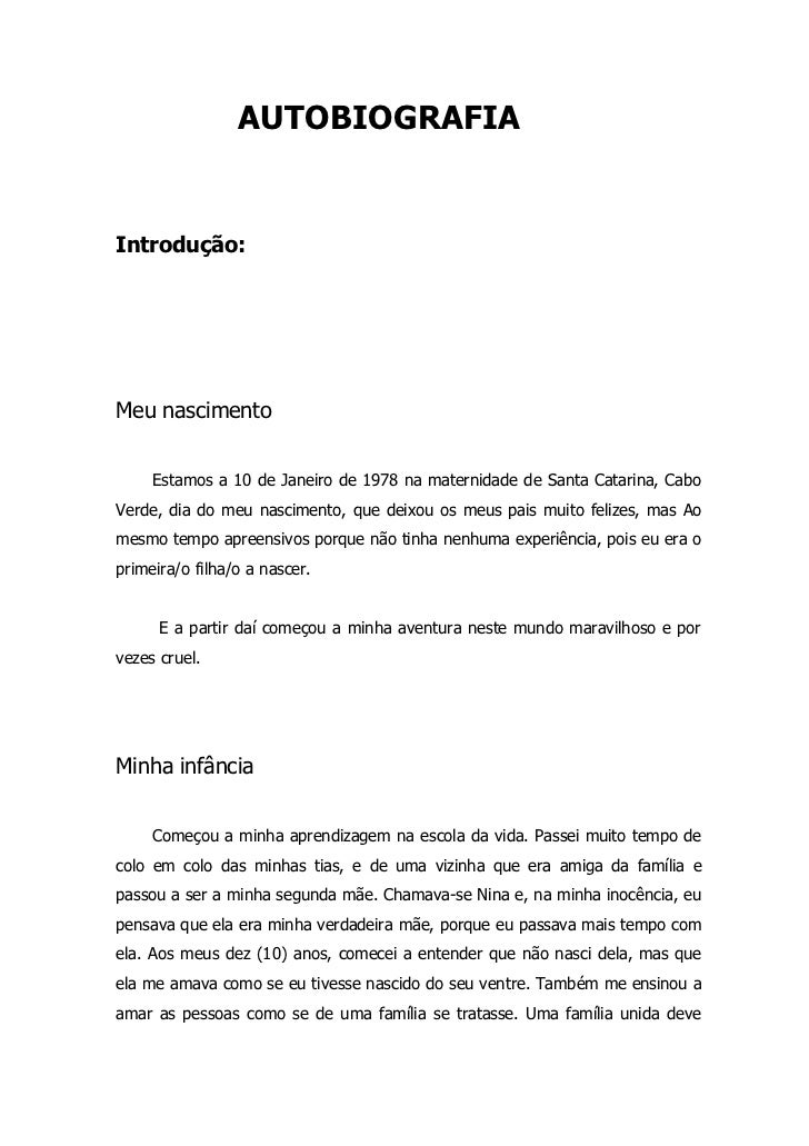 AUTOBIOGRAFIAIntrodução:Meu nascimento     Estamos a 10 de Janeiro de 1978 na maternidade de Santa Catarina, CaboVerde, di...