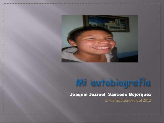 Joaquín Jezreel Saucedo Bojórquez               27 de noviembre del 2012
