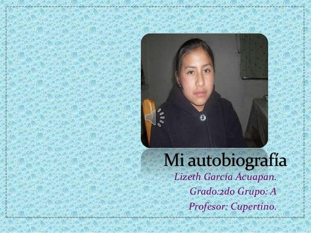 Lizeth García Acuapan.    Grado:2do Grupo: A   Profesor: Cupertino.