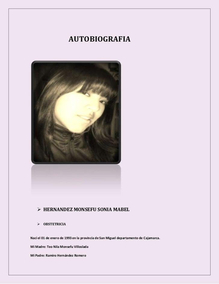 AUTOBIOGRAFIA     HERNANDEZ MONSEFU SONIA MABEL       OBSTETRICIANací el 01 de enero de 1993 en la provincia de San Migu...