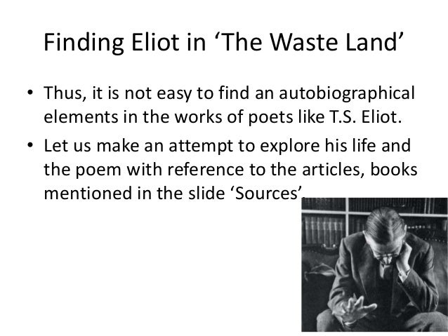 the life and poetry of t s eliot 1 1 t s eliot: life and background it must often seem to the  examination candidate as if eliot's poetry were deliberately written for the  examination-hall.