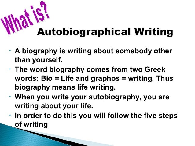 how to write a autobiography about yourself An autobiography (from the greek, αὐτός-autos self + βίος-bios life + γράφειν-graphein to write) is a self-written account of the life of oneself.