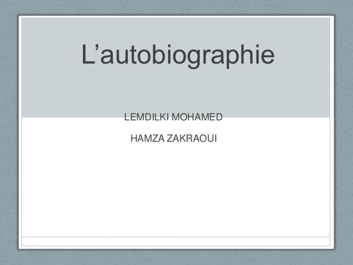 L'autobiographie   LEMDILKI MOHAMED    HAMZA ZAKRAOUI