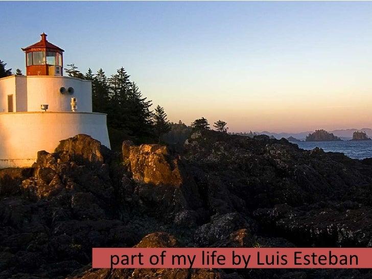 part of my lifeby Luis Esteban<br />