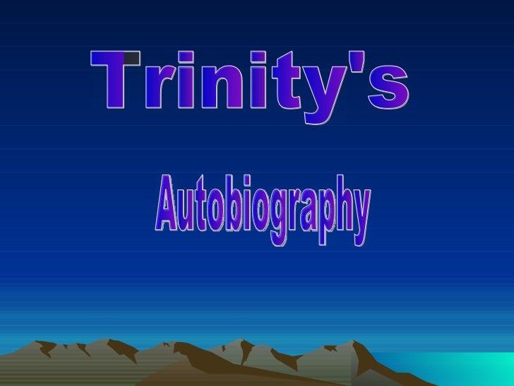 Trinity's Autobiography