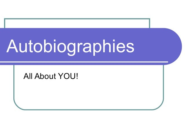 Autobiographies All About YOU!