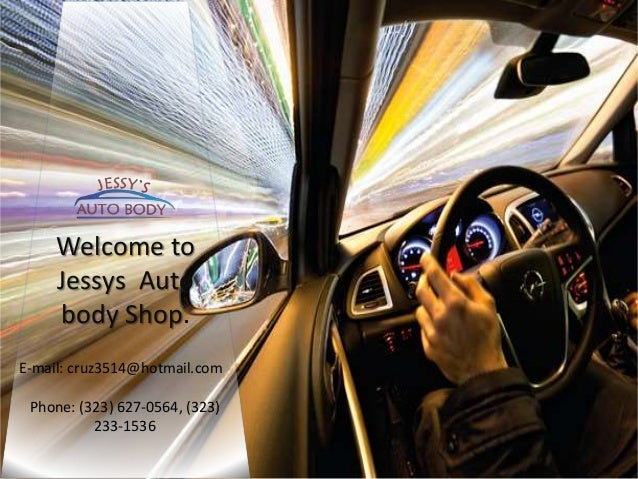 Welcome To Jessys Auto Body Shop. E Mail: Cruz3514@hotmail.com ...