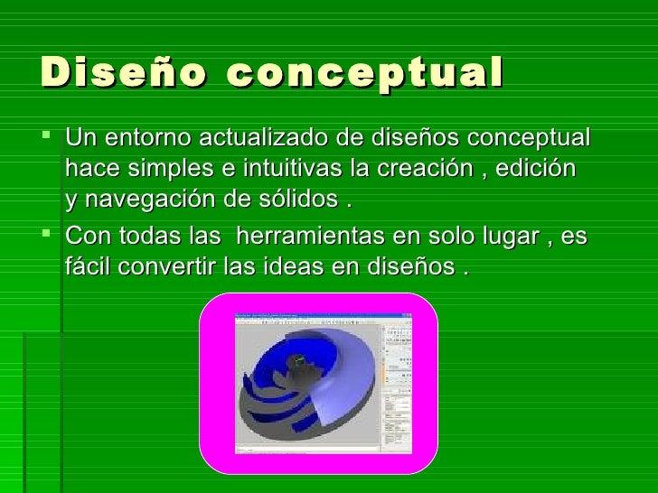 Diseño conceptual  Un entorno actualizado de diseños conceptual   hace simples e intuitivas la creación , edición   y nav...
