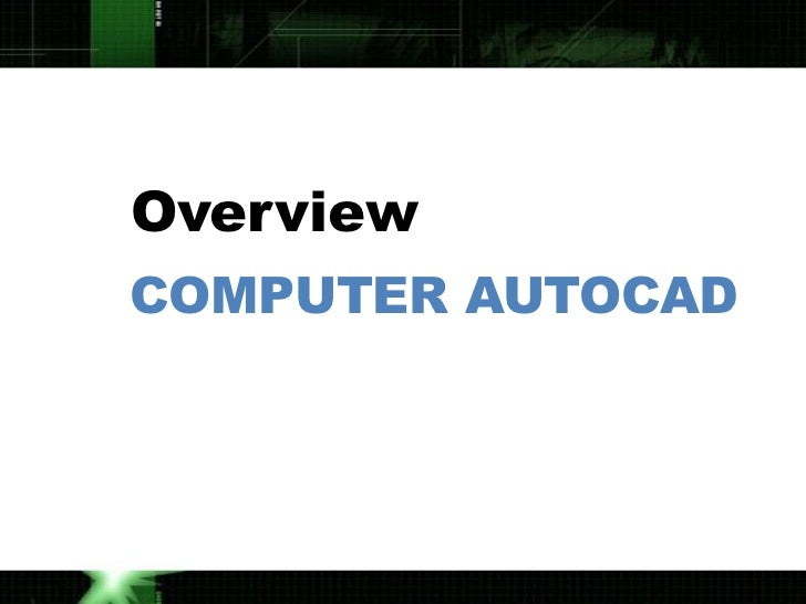 OverviewCOMPUTER AUTOCAD