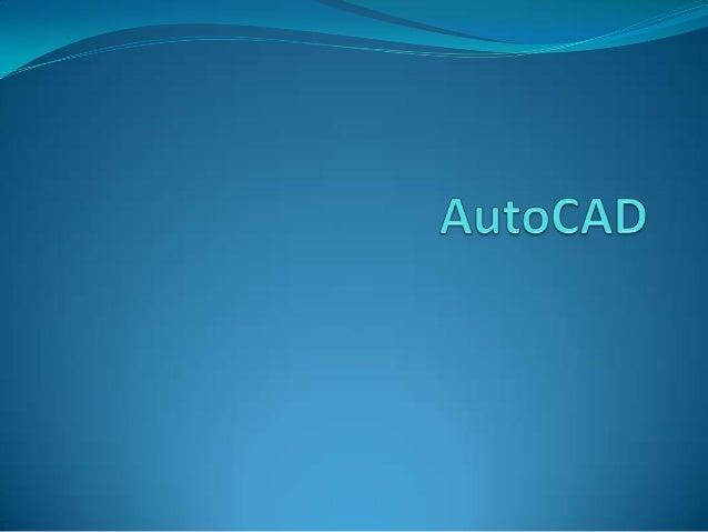  Autodesk AutoCAD es un programa de diseño asistido por computadora para dibujo en dos y tres dimensiones. Actualmente es...