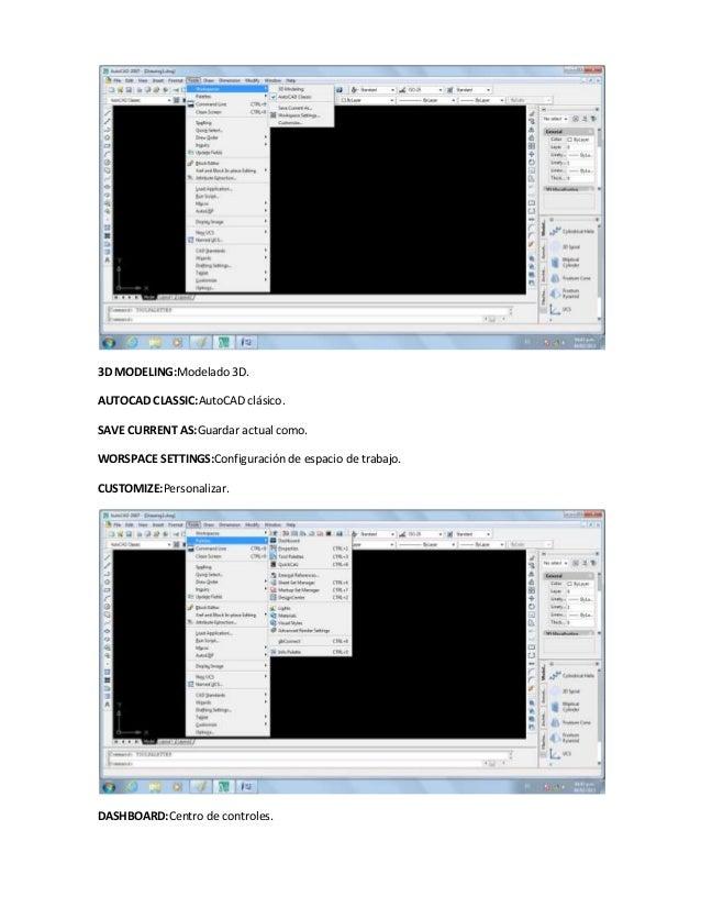 3D MODELING:Modelado 3D.AUTOCAD CLASSIC:AutoCAD clásico.SAVE CURRENT AS:Guardar actual como.WORSPACE SETTINGS:Configuració...