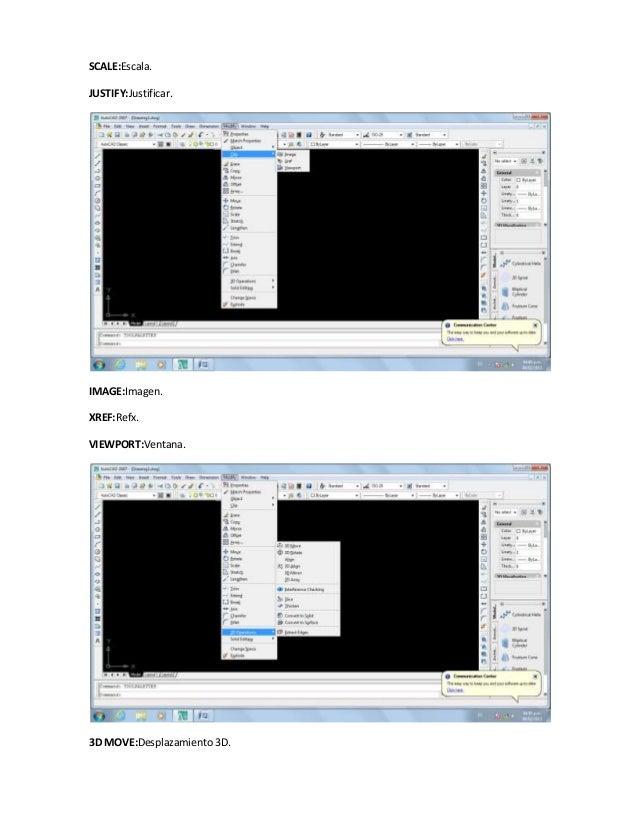 SCALE:Escala.JUSTIFY:Justificar.IMAGE:Imagen.XREF:Refx.VIEWPORT:Ventana.3D MOVE:Desplazamiento 3D.