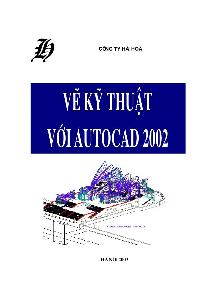 H     C«ng ty Hµi Hoµ       VÏ kü thuËt víi AutoCAD 2002           Hµ né 2003             i