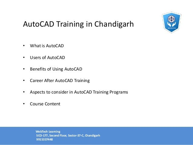 AutoCAD Training in Chandigarh • What is AutoCAD • Users of AutoCAD • Benefits of Using AutoCAD • Career After AutoCAD Tra...