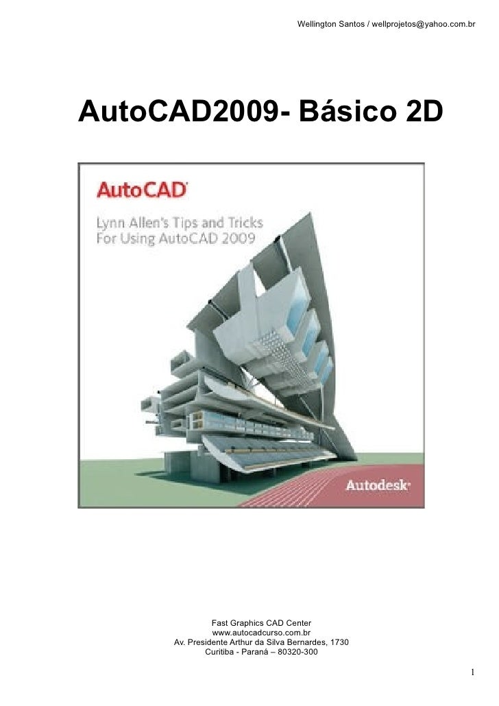 Wellington Santos / wellprojetos@yahoo.com.brAutoCAD2009- Básico 2D               Fast Graphics CAD Center               w...