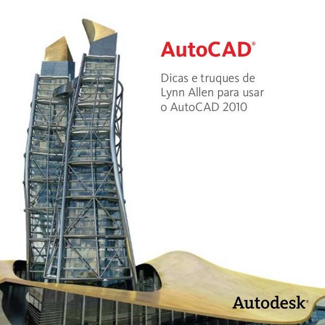 AutoCAD®  Dicas e truques de  Lynn Allen para usar  o AutoCAD 2010