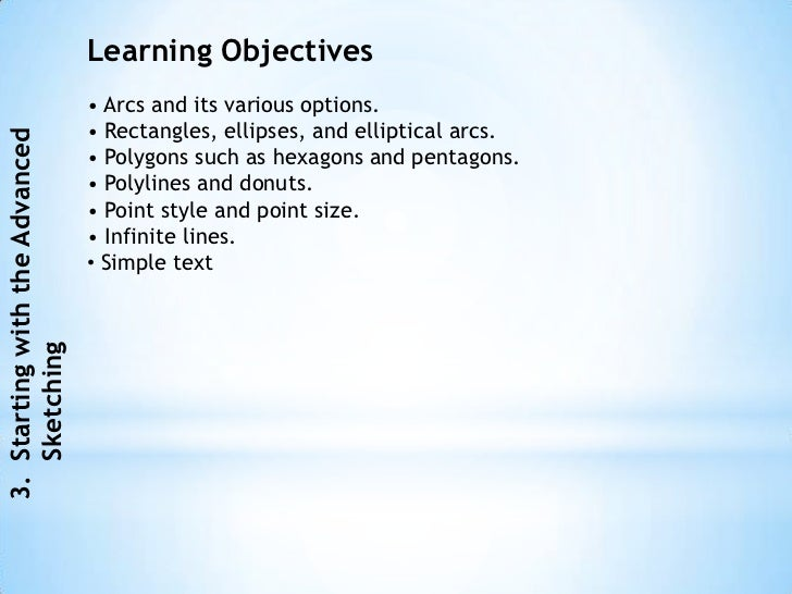 Learning Objectives                                • Arcs and its various options.                                • Rectan...