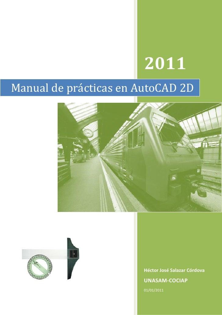 2011Manual de prácticas en AutoCAD 2D                       Héctor José Salazar Córdova                       UNASAM-COCIA...