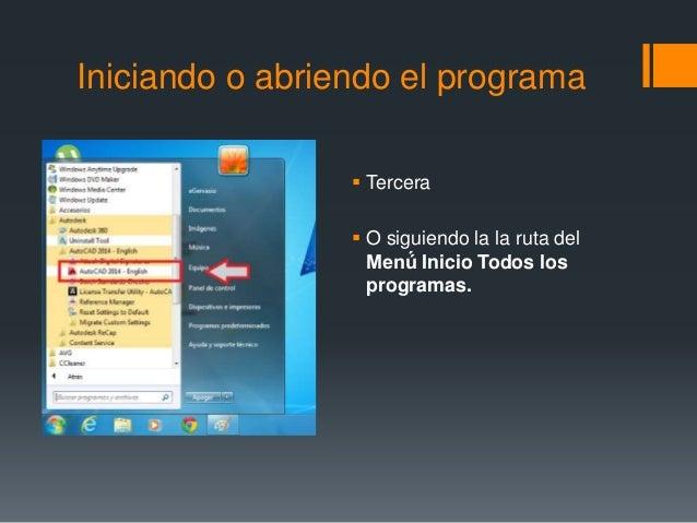 Iniciando o abriendo el programa  Tercera  O siguiendo la la ruta del Menú́ Inicio Todos los programas.