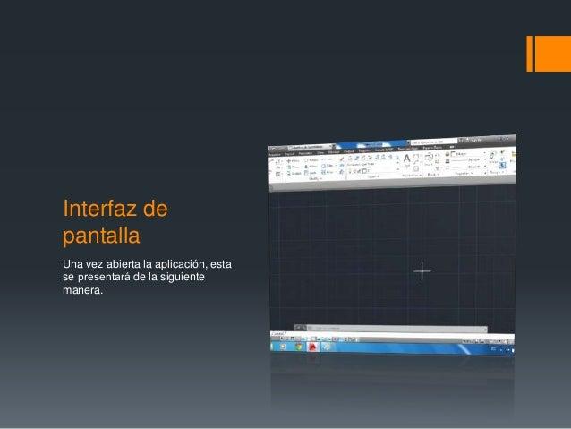Interfaz de pantalla Una vez abierta la aplicación, esta se presentará de la siguiente manera.