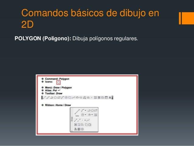 Comandos básicos de dibujo en 2D POLYGON (Polígono): Dibuja polígonos regulares.