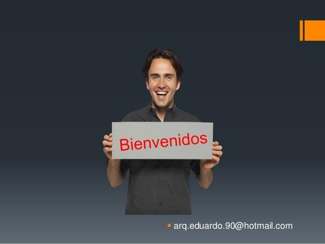  arq.eduardo.90@hotmail.com
