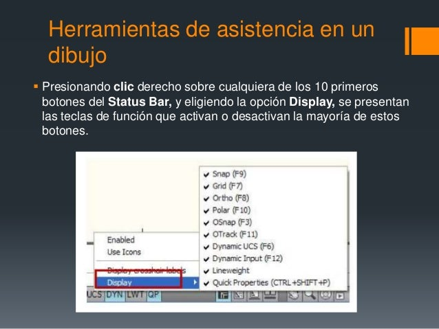 Herramientas de asistencia en un dibujo  Presionando clic derecho sobre cualquiera de los 10 primeros botones del Status ...