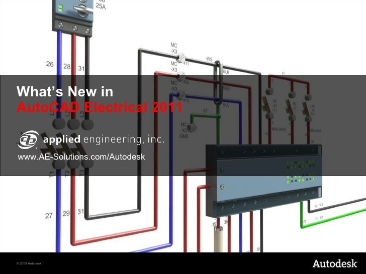What's New in AutoCAD Electrical 2011 www.AE-Solutions.com/Autodesk