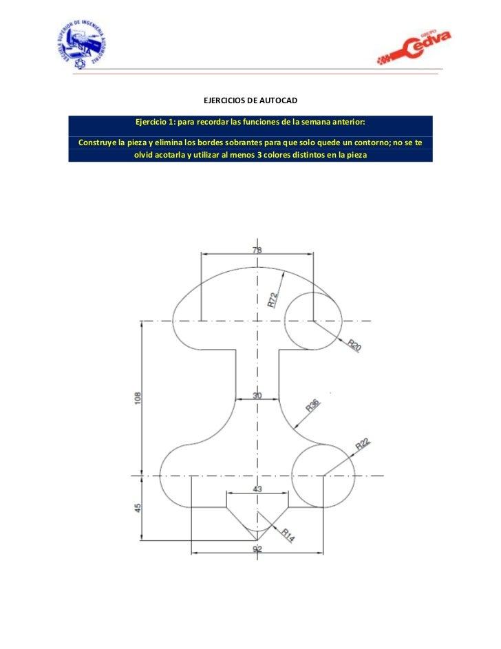 EJERCICIOS DE AUTOCAD               Ejercicio 1: para recordar las funciones de la semana anterior:Construye la pieza y el...