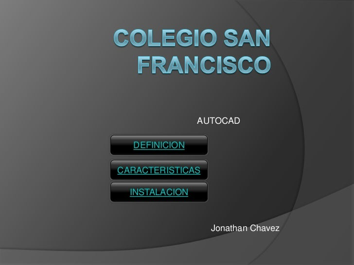 AUTOCAD  DEFINICIONCARACTERISTICAS  INSTALACION                  Jonathan Chavez