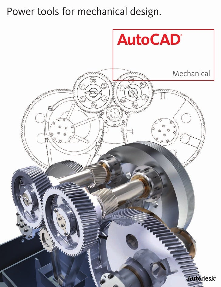 Power tools for mechanical design.                          AutoCAD                                        ®              ...
