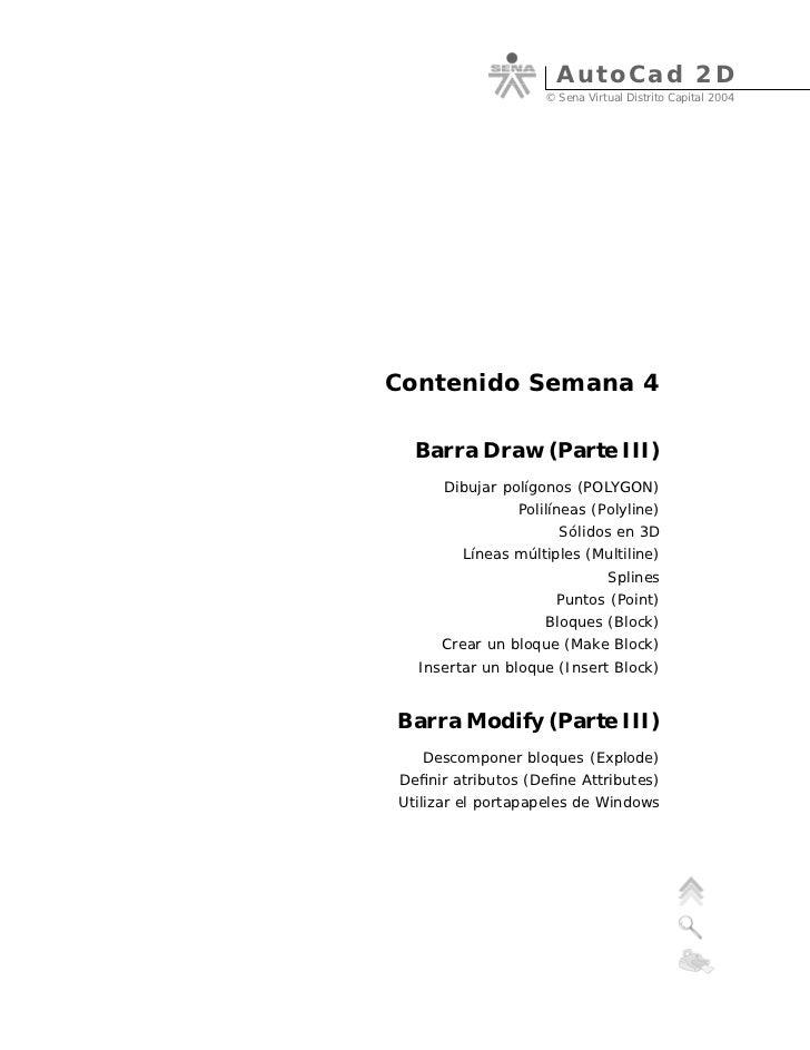 Au to C a d 2D                   © Sena Virtual Distrito Capital 2004Contenido Semana 4  Barra Draw (Parte III)      Dibuj...