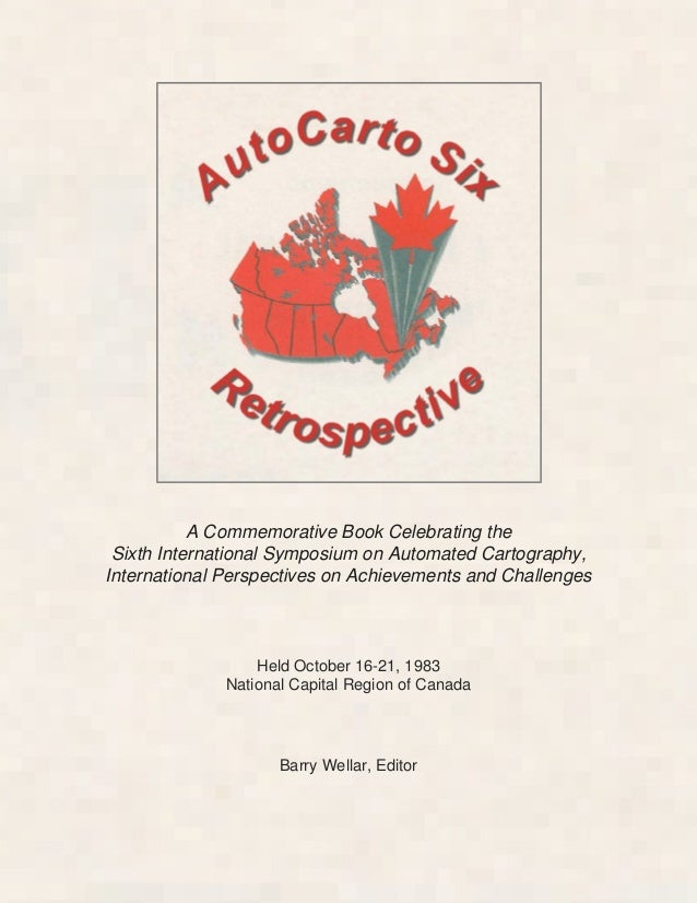A Commemorative Book Celebrating the Sixth International Symposium on Automated Cartography, International Perspectives on...