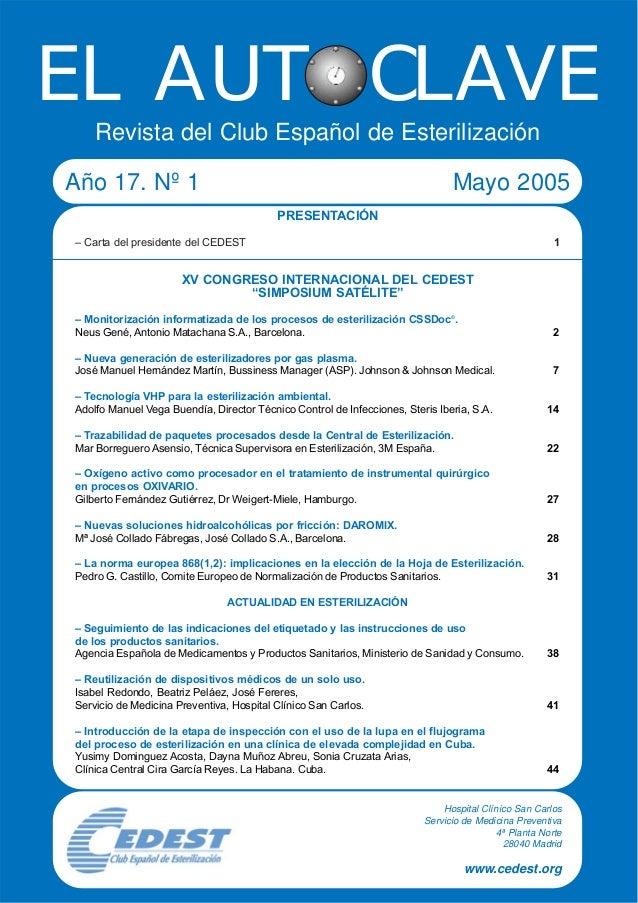 Revista del Club Español de Esterilización Año 17. Nº 1 Mayo 2005 Hospital Clínico San Carlos Servicio de Medicina Prevent...