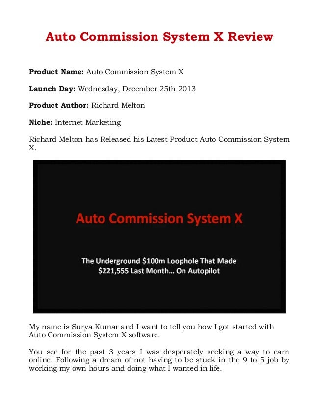 Auto Commission System X Review Product Name: Auto Commission System X Launch Day: Wednesday, December 25th 2013 Product A...