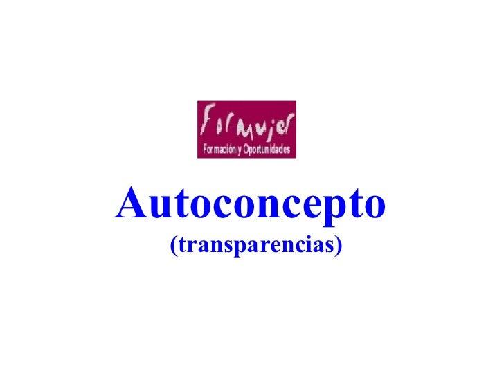 Autoconcepto  (transparencias)