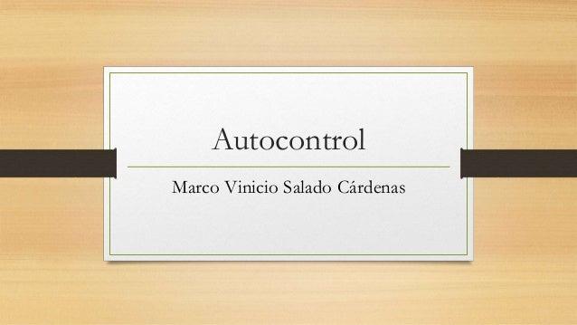 Autocontrol Marco Vinicio Salado Cárdenas