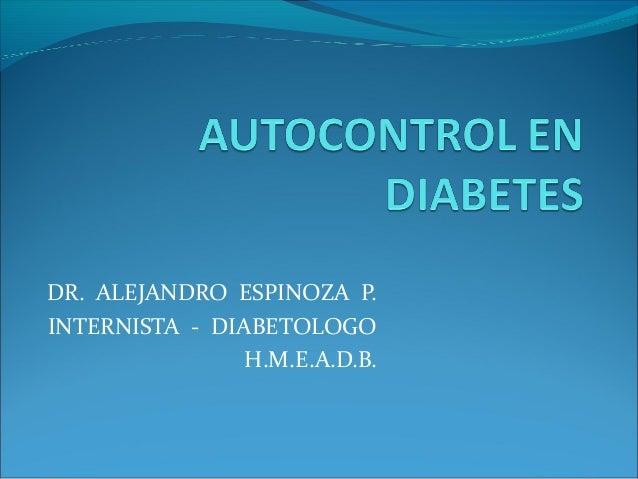 DR. ALEJANDRO ESPINOZA P.INTERNISTA - DIABETOLOGO                H.M.E.A.D.B.