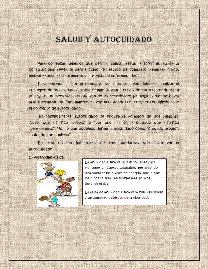 """Salud y autocuidado    Para comenzar tenemos que definir """"salud"""", según la OMS en su cartaconstitucional (1946), la define..."""