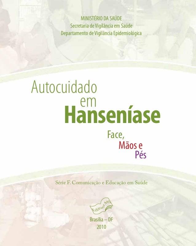 MINISTÉRIO DA SAÚDE Secretaria deVigilância em Saúde Departamento deVigilância Epidemiológica Série F. Comunicação e Educa...
