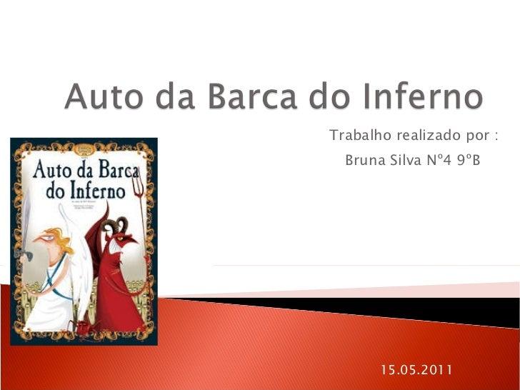 Trabalho realizado por : Bruna Silva Nº4 9ºB  15.05.2011
