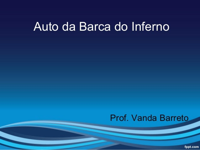 Auto da Barca do Inferno             Prof. Vanda Barreto