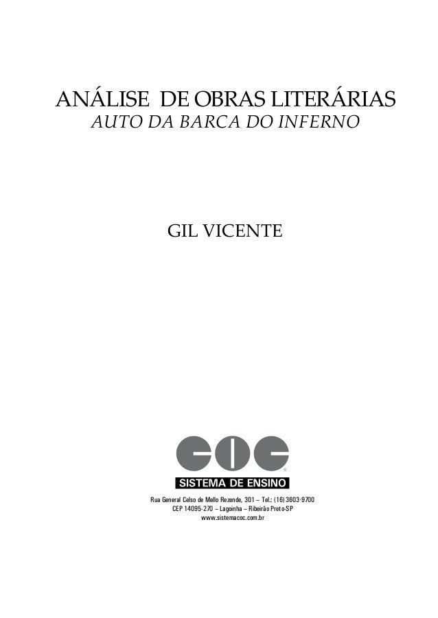 Análise de obras literárias Auto da barca do inferno GIL Vicente Rua General Celso de Mello Rezende, 301 – Tel.: (16) 3603...