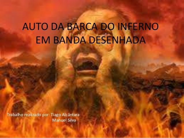 AUTO DA BARCA DO INFERNO EM BANDA DESENHADA Trabalho realizado por: Tiago Alcântara Manuel Silva