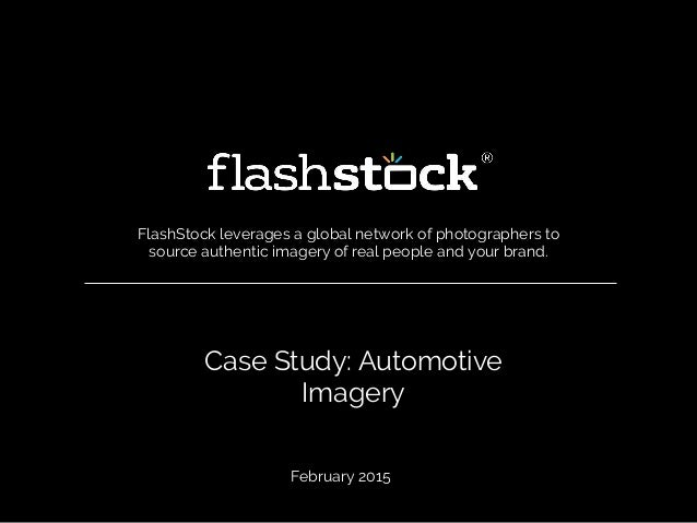 Case Study: Automotive Imagery FlashStock leverages a global network of photographers to source authentic imagery of real ...
